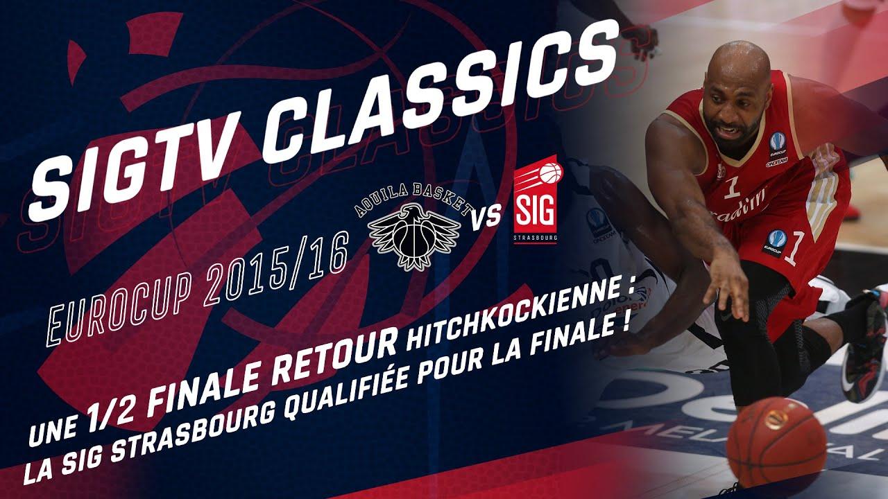 SIGTV Classics : Trento-SIG Strasbourg [1/2 finale retour Eurocup 15/16]