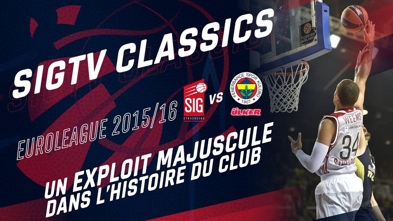 SIG Classics : SIG Strasbourg - Fenerbahçe [Euroleague 2015/16]