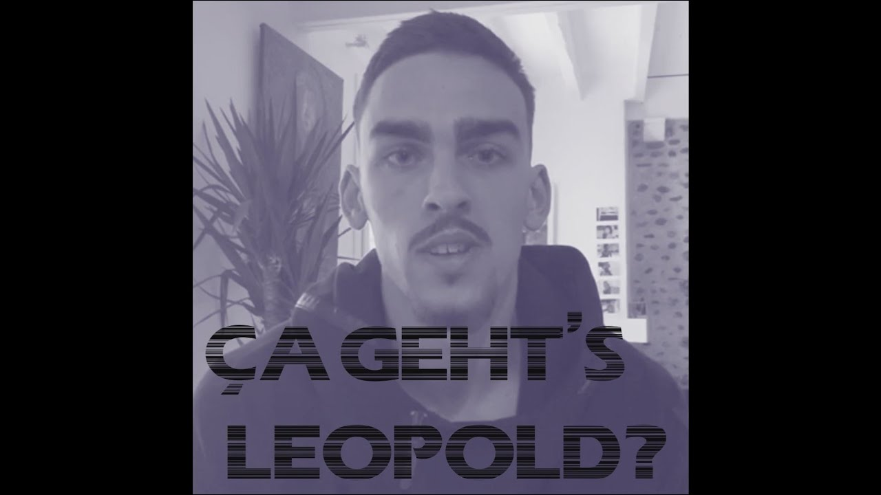 Ça geht's Léo ?
