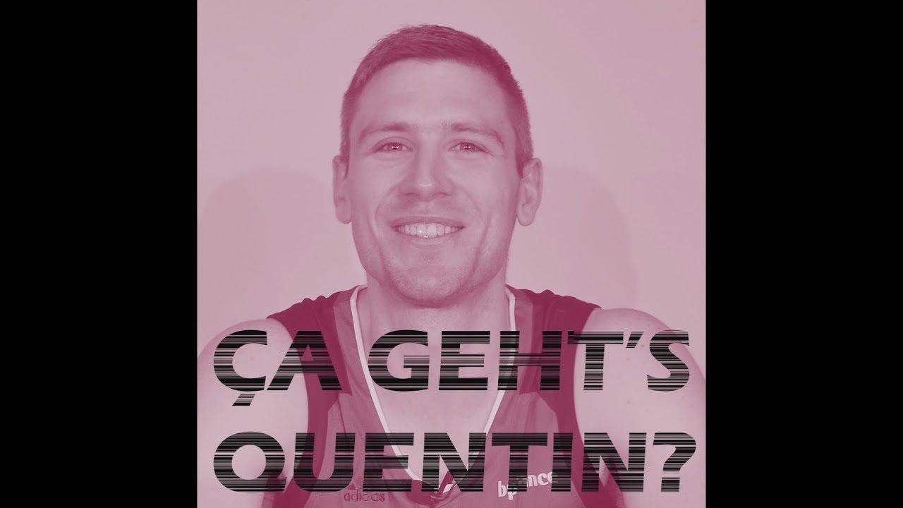 Ça geht's Quentin?