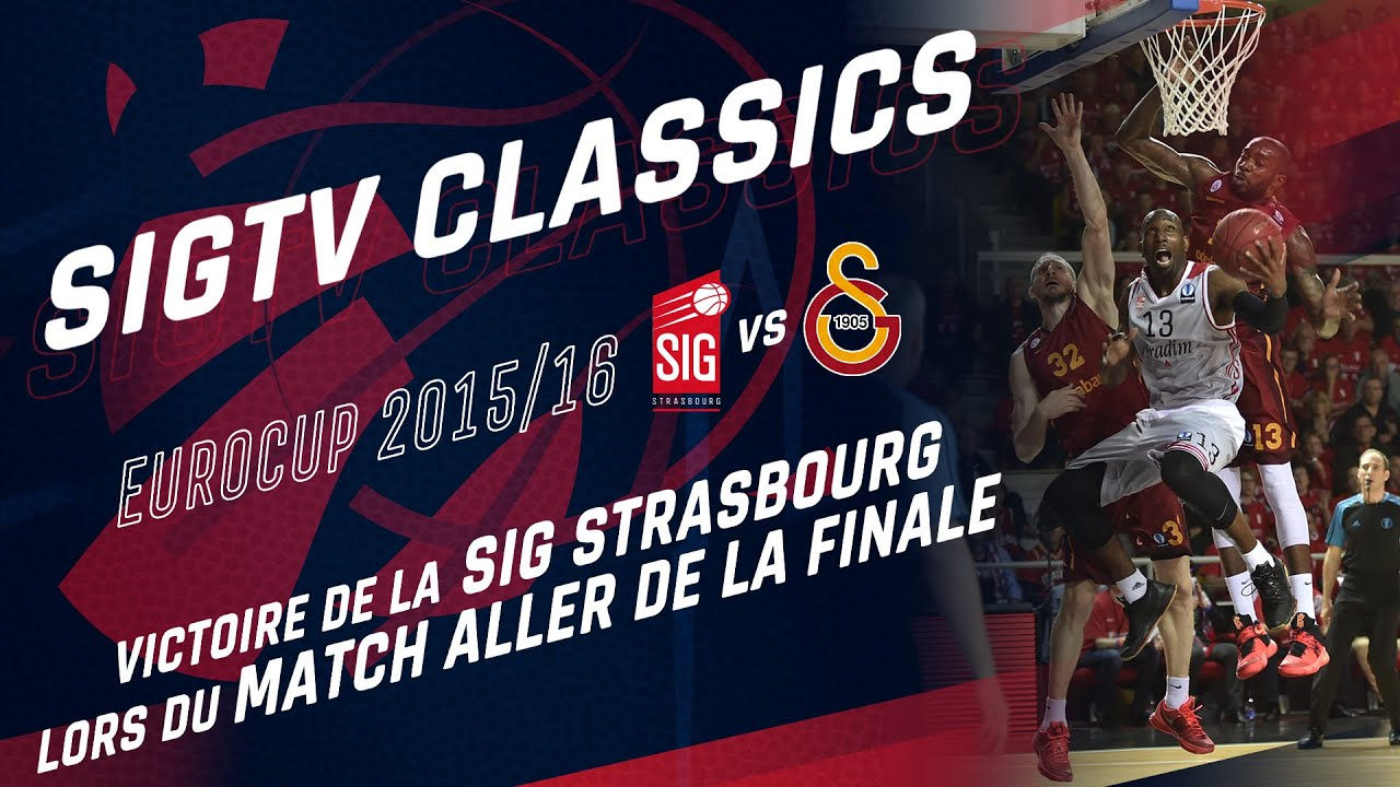 SIG Classics : SIG Strasbourg-Galatasaray [Finale Eurocup 2016]