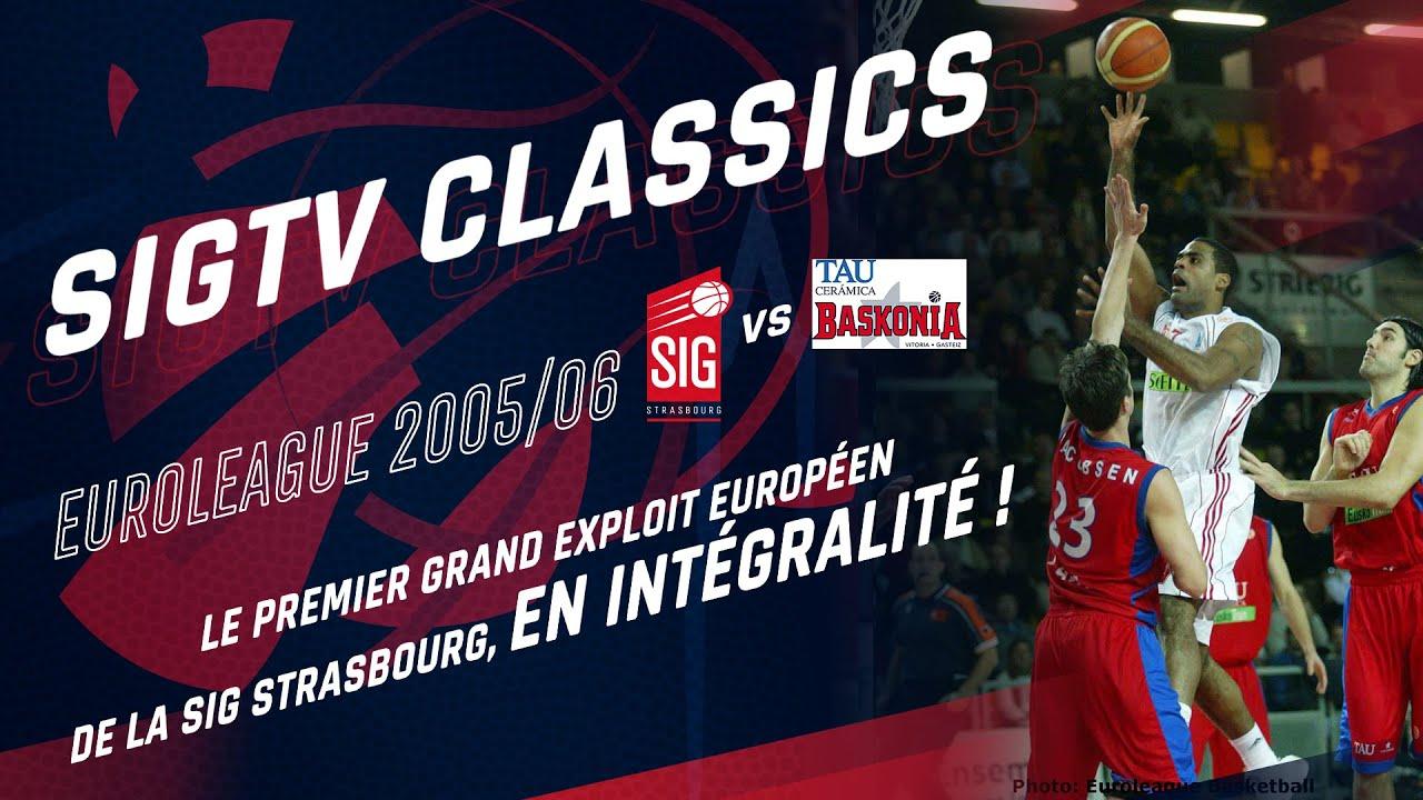 SIG Classics : SIG Strasbourg - Vitoria (Euroleague 2005/06)
