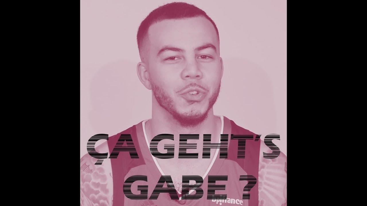 Ça geht's Gabe?